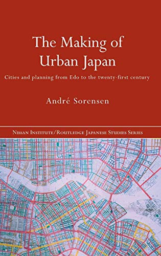9780415226516: The Making of Urban Japan: Cities and Planning from Edo to the Twenty First Century (NISSAN INSTITUTE ROUTLEDGE JAPANESE STUDIES SERIES)