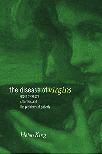 9780415226622: The Disease of Virgins: Green Sickness, Chlorosis and the Problems of Puberty