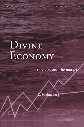 9780415226721: Divine Economy: Theology and the Market (Routledge Radical Orthodoxy)