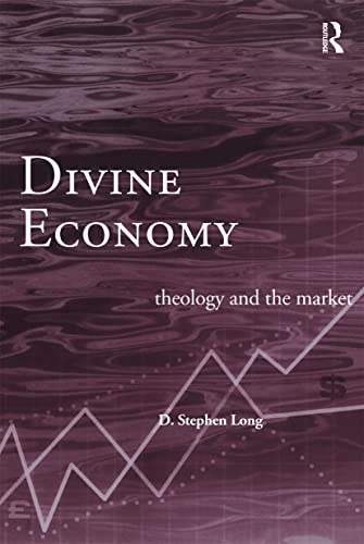 9780415226738: Divine Economy: Theology and the Market (Routledge Radical Orthodoxy)
