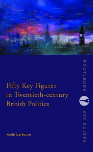 9780415226776: Fifty Key Figures in Twentieth Century British Politics (Routledge Key Guides)