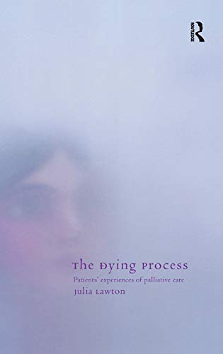 9780415226783: The Dying Process: Patients' Experiences of Palliative Care