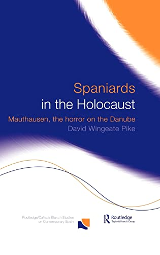 9780415227803: Spaniards in the Holocaust: Mauthausen, Horror on the Danube