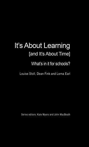 It's About Learning (and It's About Time): Stoll, Louise; Fink,