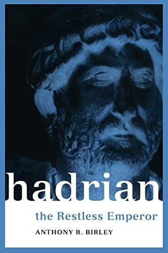 Hadrian: The Restless Emperor (Roman Imperial Biographies): Birley, Anthony R.,