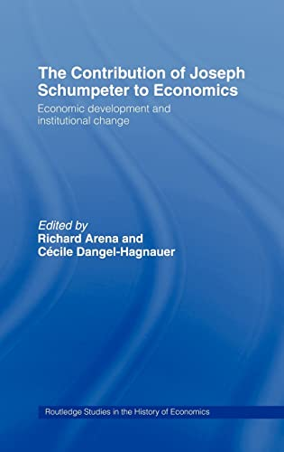 The Contribution of Joseph A. Schumpeter to: Editor-Richard Arena; Editor-Cécile