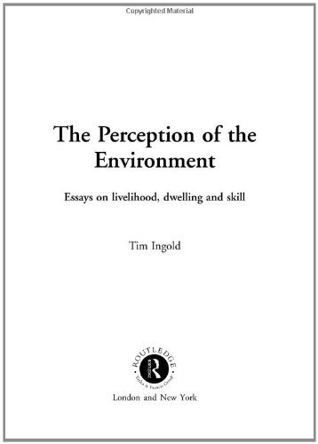 9780415228329: The Perception of the Environment: Essays on Livelihood, Dwelling and Skill: Essays in Livelihood, Dwelling and Skill