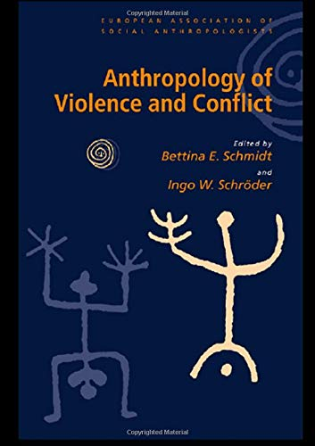 9780415229050: Anthropology of Violence and Conflict (European Association of Social Anthropologists)