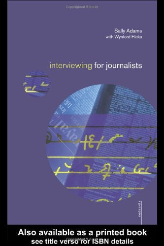 Interviewing for Journalists (Media Skills) (0415229138) by Sally Adams