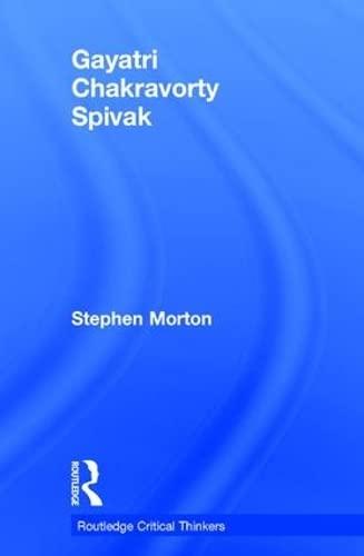 Gayatri Chakravorty Spivak: Morton, Stephen