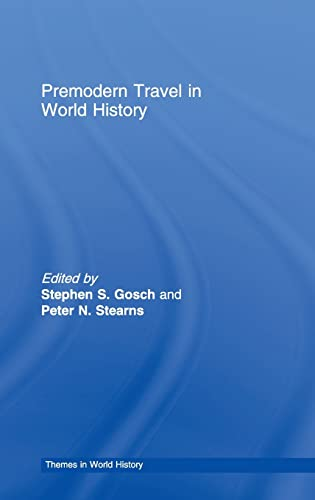 9780415229401: Premodern Travel in World History (Themes in World History)