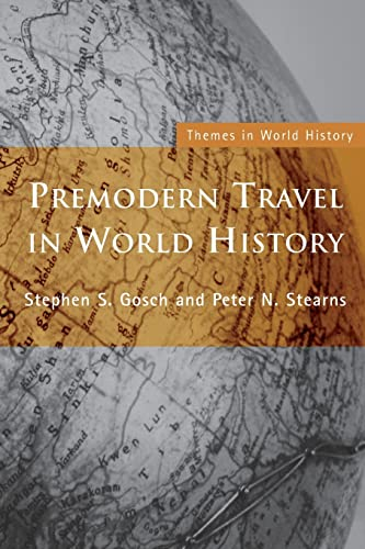 9780415229418: Premodern Travel in World History (Themes in World History)