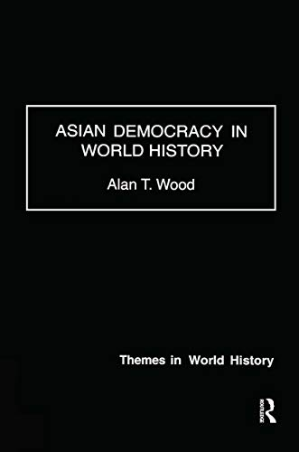 9780415229425: Asian Democracy in World History (Themes in World History)