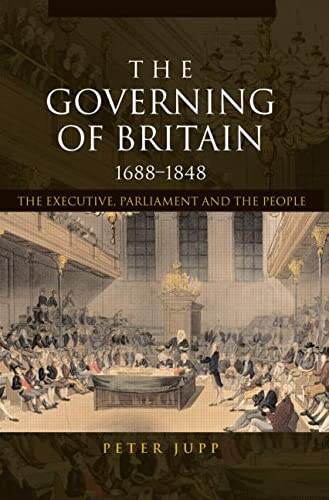 9780415229494: The Governing of Britain, 1688-1848: The Executive, Parliament and the People