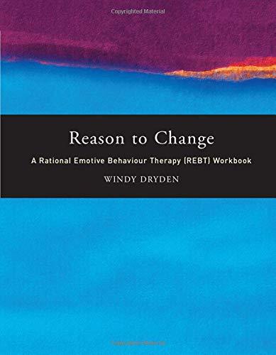 9780415229807: Reason to Change: A Rational Emotive Behaviour Therapy (REBT) Workbook