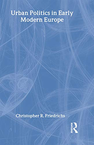 9780415229852: Urban Politics in Early Modern Europe (Historical Connections)