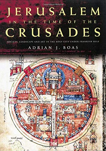 9780415230001: Jerusalem in the Time of the Crusades: Society, Landscape and Art in the Holy City under Frankish Rule