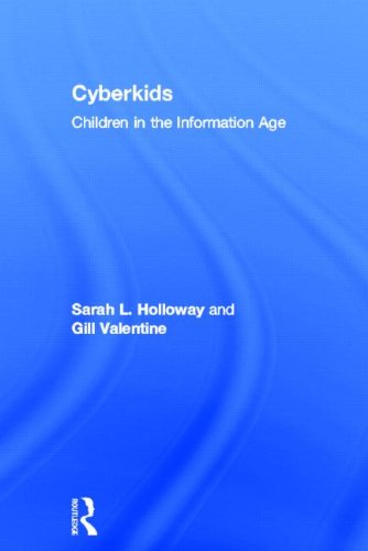 Cyberkids: Children in the Information Age: Valentine, Gill; Holloway, Sarah