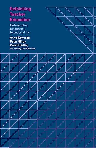 9780415230636: Rethinking Teacher Education: Collaborative Responses to Uncertainty