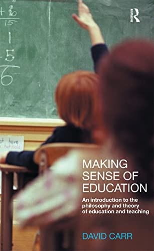 9780415230742: Making Sense of Education: An Introduction to the Philosophy and Theory of Education and Teaching