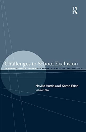 Challenges to School Exclusions Exclusion Appeals and the Law