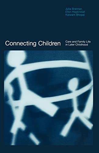 9780415230957: Connecting Children: Care and Family Life in Later Childhood