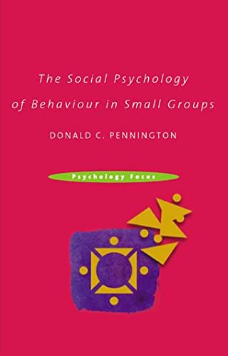 9780415230988: The Social Psychology of Behaviour in Small Groups (Psychology Focus)