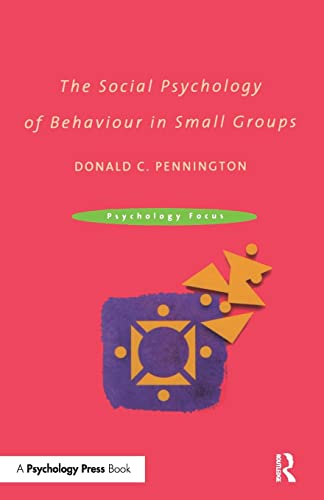 9780415230995: The Social Psychology of Behaviour in Small Groups (Psychology Focus)