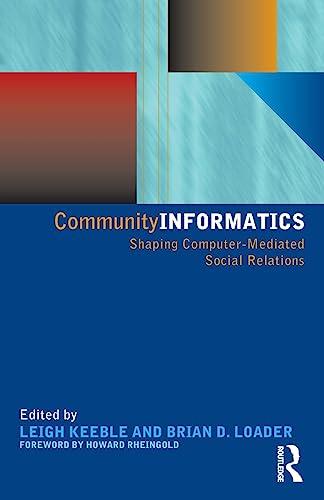 9780415231121: Community Informatics: Shaping Computer-Mediated Social Networks