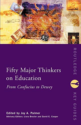 9780415231268: Fifty Major Thinkers on Education: From Confucius to Dewey (Routledge Key Guides)