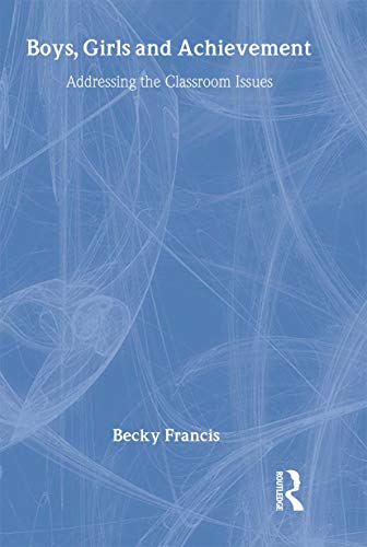 9780415231626: Boys, Girls and Achievement: Addressing the Classroom Issues