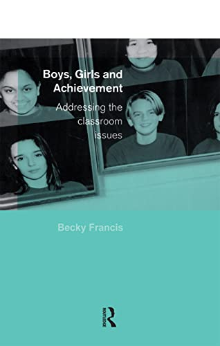 9780415231633: Boys, Girls and Achievement: Addressing the Classroom Issues