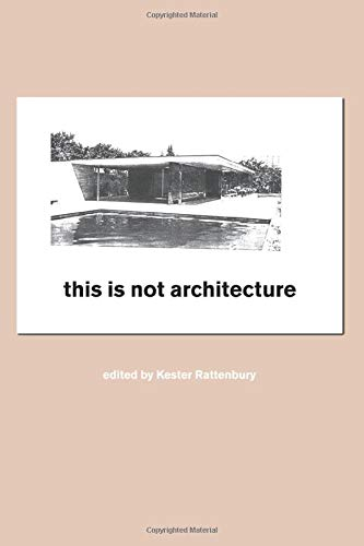 9780415231800: This is Not Architecture: Media Constructions: Architecture and Its Media