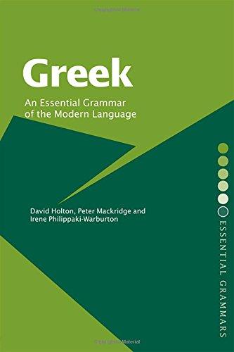 Greek: An Essential Grammar of the Modern Language (Routledge Essential Grammars): Holton, David; ...