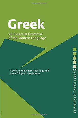 Greek: An Essential Grammar of the Modern Language (Routledge Essential Grammars) (0415232104) by David Holton; Irene Philippaki-Warburton; Peter Mackridge