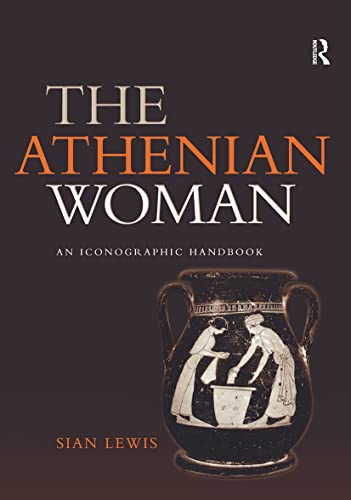 9780415232357: The Athenian Woman: An Iconographic Handbook