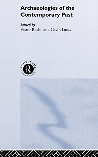 9780415232784: Archaeologies of the Contemporary Past