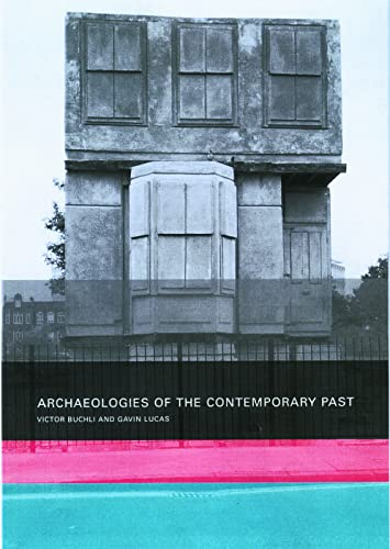 9780415232791: Archaeologies of the Contemporary Past