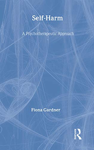 9780415233026: Self-Harm: A Psychotherapeutic Approach