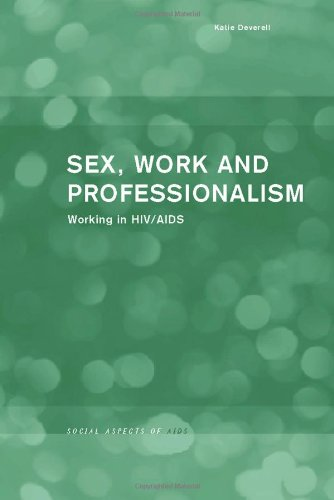 9780415233200: Sex, Work and Professionalism: Working in HIV/AIDS (Social Aspects of AIDS)