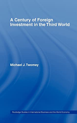 9780415233606: A Century of Foreign Investment in the Third World (Routledge Studies in International Business and the World Economy)