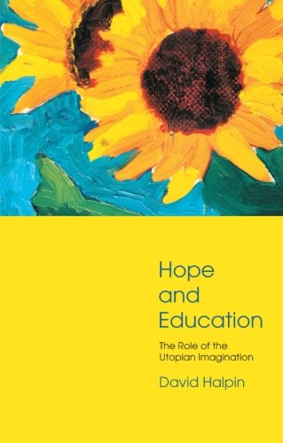 9780415233682: Hope and Education: The Role of the Utopian Imagination