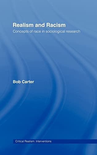 9780415233729: Realism and Racism: Concepts of Race in Sociological Research (Critical Realism: Interventions)