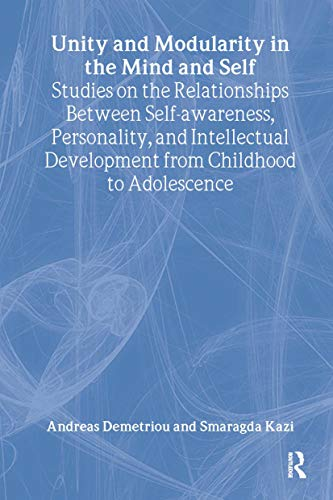 Unity and Modularity in the Mind and Self: Studies on the Relationships between Self-awareness, ...