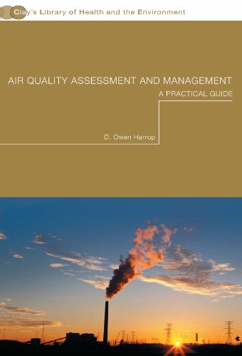 Air Quality Assessment and Management: A Practical Guide (Clay's Library of Health and the ...