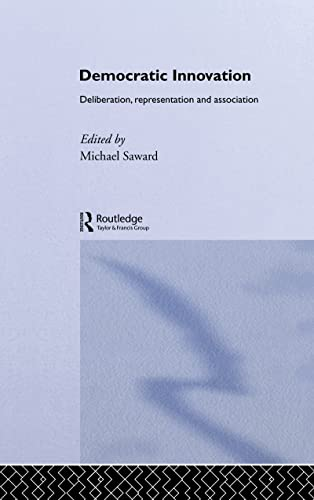 9780415234429: Democratic Innovation: Deliberation, Representation and Association (Routledge/ECPR Studies in European Political Science)