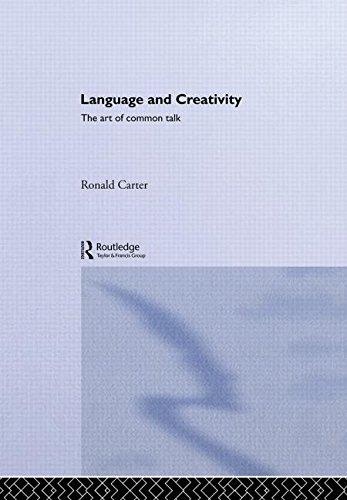 9780415234481: Language and Creativity: The Art of Common Talk (Routledge Linguistics Classics)