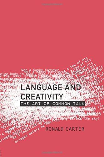 9780415234498: Language and Creativity: The Art of Common Talk (Routledge Linguistics Classics)