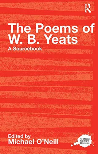 9780415234764: The Poems of W.B. Yeats: A Routledge Study Guide and Sourcebook (Routledge Guides to Literature)