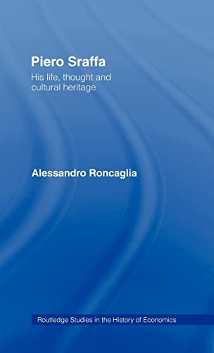 9780415234801: Piero Sraffa: His Life, Thought and Cultural Heritage (Routledge Studies in the History of Economics)